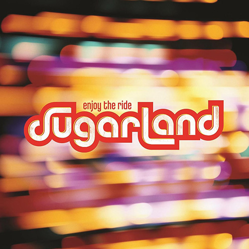 Sugarland - Enjoy the Ride; Photo Courtesy Mercury Nashville