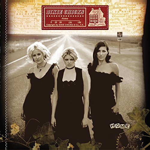 Dixie Chicks; Home