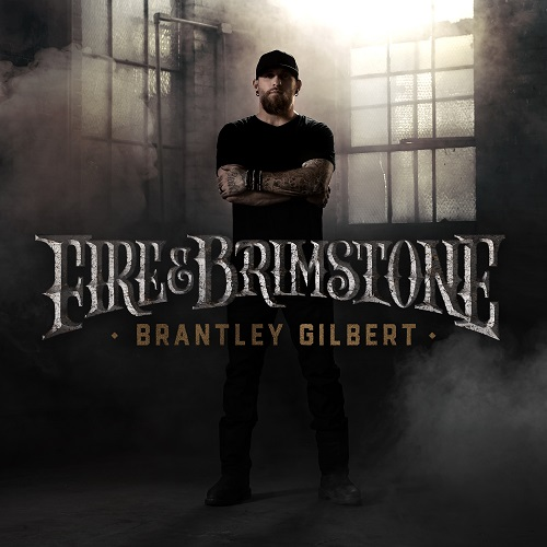 Brantley Gilbert - Fire & Brimstone; Cover Art Courtesy of The Valory Music Co.