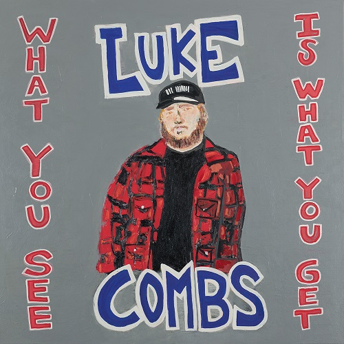 Luke Combs, What You See Is What You Get; Cover Art by Rob Hendon