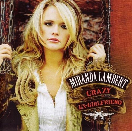 Miranda Lambert; Crazy Ex-Girlfriend